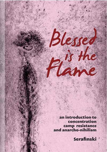 BLESSED IS THE FLAME: An Introduction to Concentration Camp Resistance by Serafinski