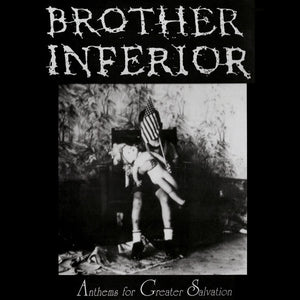 BROTHER INFERIOR - Anthems for Greater Salvation LP (used)