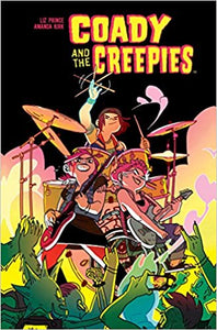 COADY AND THE CREEPIES by Liz Prince and Amanda Kirk