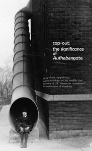 COP-OUT: THE SIGNIFICANCE OF AUFHEBENGATE by SamFantoSamotnaf