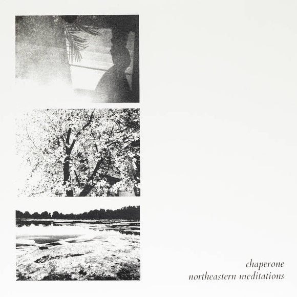 CHAPERONE - Northeastern Meditations LP