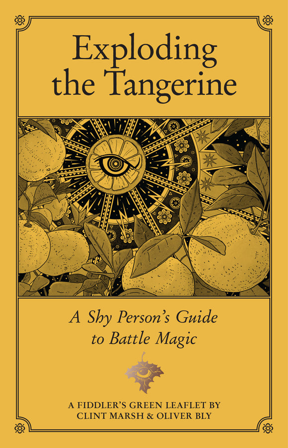 EXPLODING THE TANGERINE: A Shy Person's Guide to Battle Magic