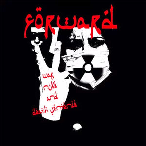 FORWARD - War Nuke and Death Sentence LP