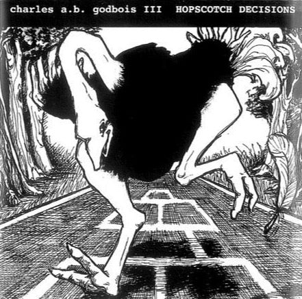 CHARLES A.B. GODBOIS III - Hopscotch Decisions CD