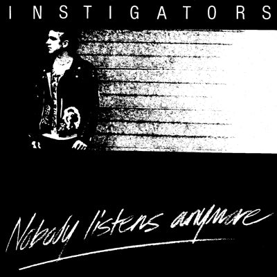 INSTIGATORS - Nobody Listens Anymore LP