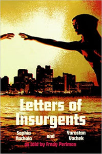 LETTERS OF INSURGENTS by Fredy Perlman