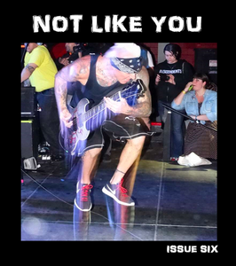 NOT LIKE YOU Issue #6