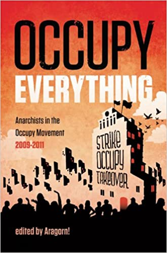 OCCUPY EVERYTHING edited by Aragorn!