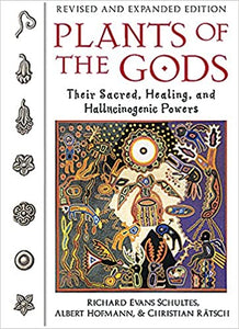 PLANTS OF THE GODS: THEIR SACRED, HEALING, AND HALLUCINOGENIC POWERS  by Richard Evans Schultes