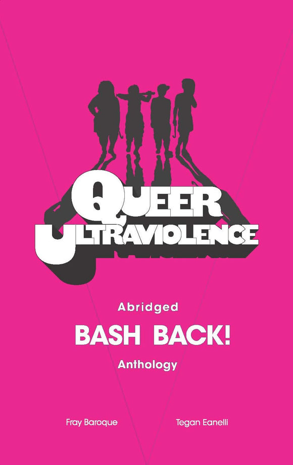 QUEER ULTRAVIOLENCE: ABRIDGED BASH BACK! ANTHOLOGY