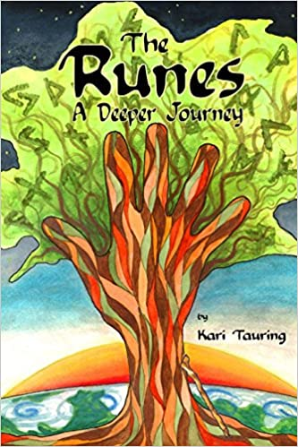 THE RUNES: A DEEPER JOURNEY by Kari Tauring