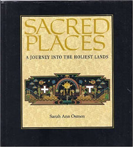 SACRED PLACES by Sarah Ann Osmen (used)