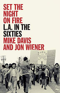 SET THE NIGHT ON FIRE: L.A. in the Sixties by Mike Davis & John Wiener