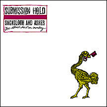 SUBMISSION HOLD - Sackcloth and Ashes... LP