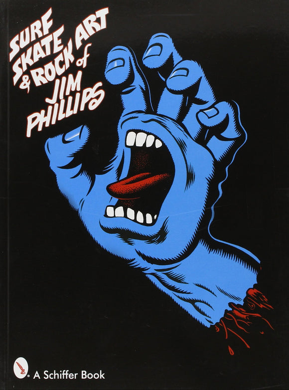 SURF, SKATE & ROCK ART OF JIM PHILLIPS