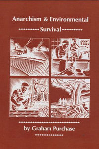 ANARCHISM AND ENVIRONMENTAL SURVIVAL by Graham Purchase