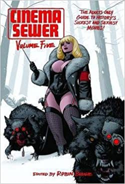 CINEMA SEWER VOLUME 5: The Adults Only Guide to History's Sickest and Sexiest Movies! by Robin Bougie