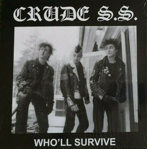 CRUDE S.S. - Who'll Survive LP