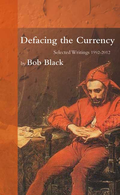DEFACING THE CURRENCY by Bob Black