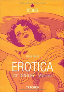 EROTICA 20th CENTURY VOL I by Gilles Neret (used)