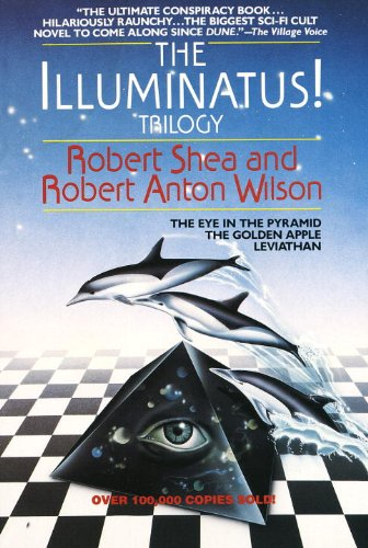 THE ILLUMINATUS! TRILOGY by Robert Shea and Robert Anton Wilson