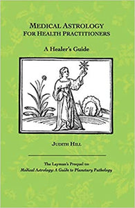MEDICAL ASTROLOGY FOR HEALTH PRACTITIONERS by Judith Hill