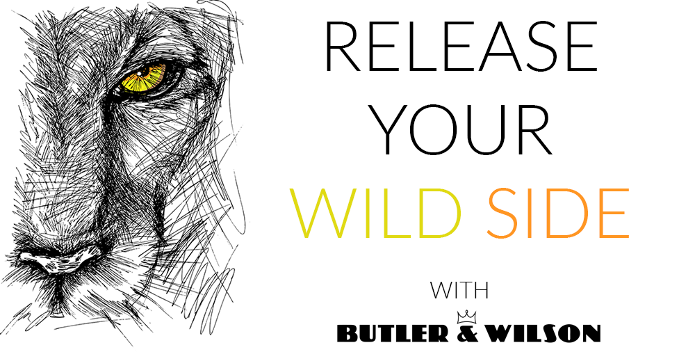 Release your wild side with Butler & Wilson