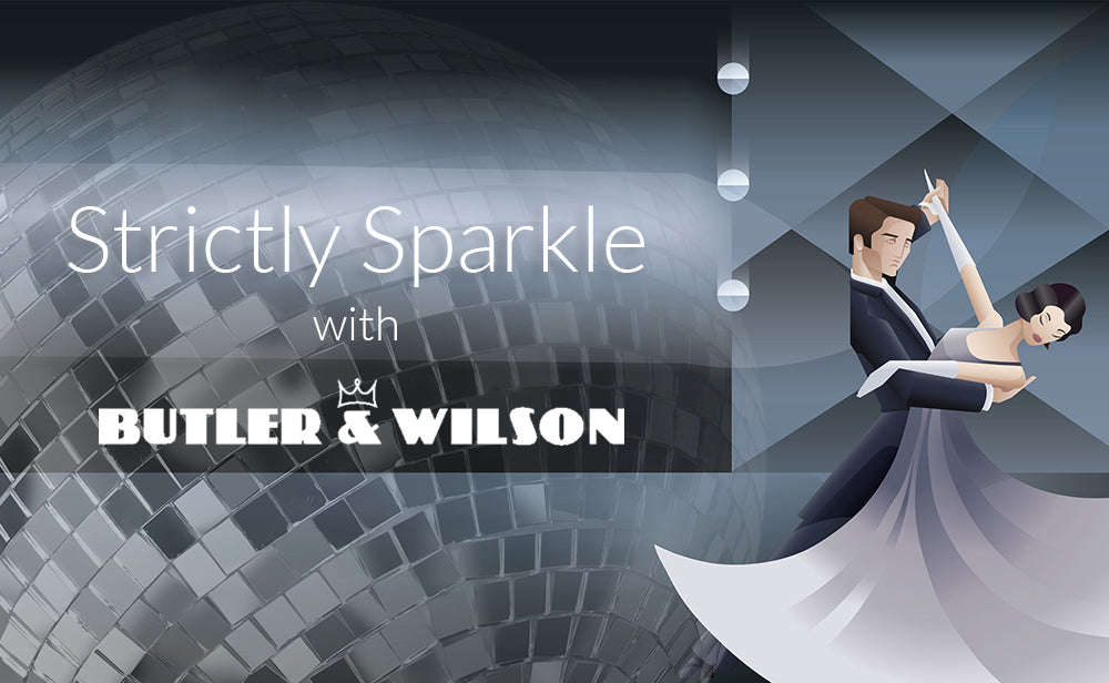 Strictly Sparkle | Butler & Wilson