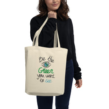 "Load image into Gallery viewer, Eco Tote Bag ""Quote"" - Be the Green handwritten"
