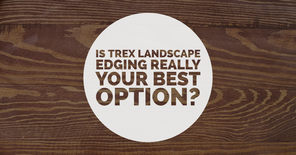 Trex Landscaping Edging: REALLY the Best Landscape Edge Option