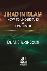 Jihad in Islam, How to Practice and Understand it?