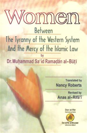 Women Between The Tyranny of the Western System And the Mercy of the Islami
