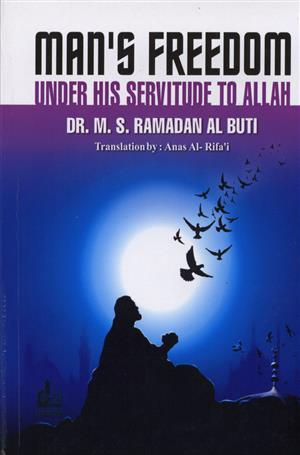 Man's Freedom Under his Servitude to God-Allah