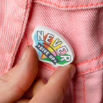 Never Give Up Rainbow Positive Affirmation Pin