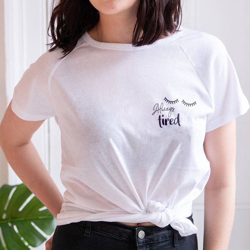 Always Tired Unisex T Shirt