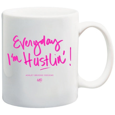 Ashley Brooke Designs - Every day I'm Hustlin' Coffee Mug