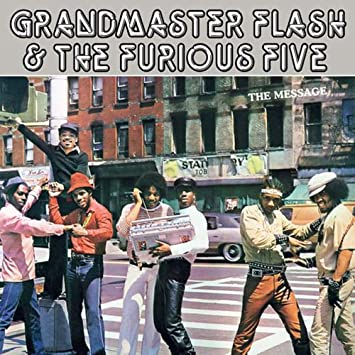 Grandmaster Flash & The Furious Five- The Message
