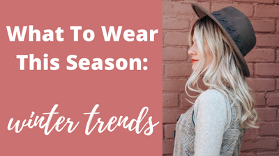 What to Wear This Season: Winter Trends
