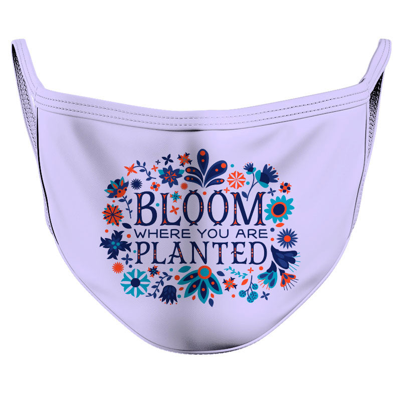 Bloom Where You are Planted Reusable Double Layer Cloth Face Mask and Covering