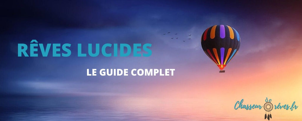 LE GUIDE COMPLET DES RÊVES LUCIDES