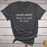 I'm Not Angry This Si Just My Face Print Women T-shirt Round Neck Summer Funny T-shirt Women 2020 Aesthetics Tops Ropa De Mujer - Creative Dreamscape