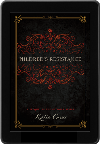 Mildred's Resistance (Prequel to The Network Series)