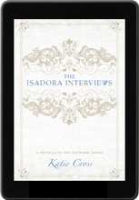 Load image into Gallery viewer, The Isadora Interviews (A Companion Novella to The Network Series)