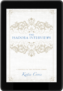 The Isadora Interviews (A Companion Novella to The Network Series)