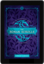 Load image into Gallery viewer, The Ronan Scrolls (Companion Novella to The Dragonmaster Trilogy) - Katie Cross
