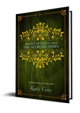 Short Stories from the Network Series (Paperback Edition) - Katie Cross