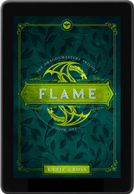 FLAME (The Dragonmaster Trilogy Book 1) - Katie Cross