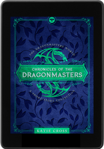 Chronicles of the Dragonmasters (Companion Novella to The Dragonmaster Trilogy)