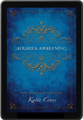 Alkarra Awakening (The Network Series Book 2) - Katie Cross
