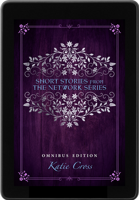 The Omnibus Edition of Short Stories from the Network Series - Katie Cross